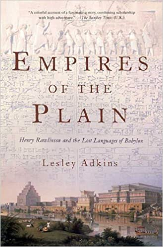 Kostenloser Download von PDF und E-Books Empires of the Plain: Henry Rawlinson and the Lost Languages of Babylon PDF B00BMKH5A0 by Lesley Adkins