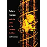 Future Humans: Inside the Science of Our Continuing Evolution