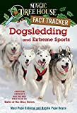 Magic Tree House Fact Tracker #34: Dogsledding and Extreme Sports: A Nonfiction Companion to Magic Tree House #54: Balto of the Blue Dawn (Stepping Stone Book(tm)) (A Stepping Stone Book)