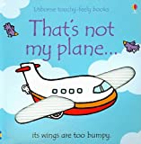 : That's Not My Plane...(Usborne Touchy-Feely Books)