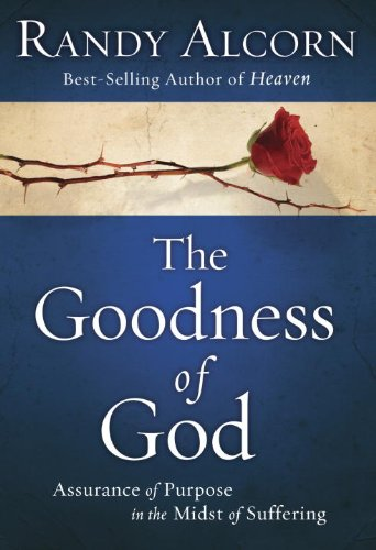 Download The Goodness of God: Assurance of Purpose in the Midst of Suffering ebook