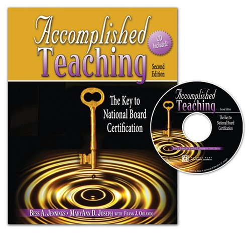 Accomplished Teaching: The Key to National Board Certification, 2nd Edition