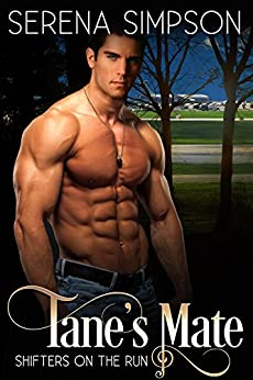 Tane's Mate (Shifter's on the Run Book 1) by [Simpson, Serena]
