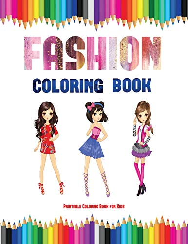 Printable Coloring Book for Kids (Fashion Coloring Book): 40 Fashion Coloring -