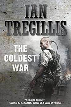 The Coldest War (Milkweed Book 2) by [Tregillis, Ian]