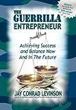 The Guerrilla Entrepreneur, Jay Conrad Levinson, 1600370799