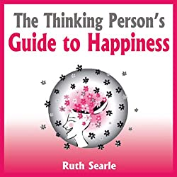 The Thinking Person's Guide to Happiness