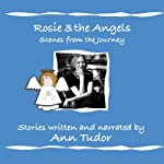 Rosie & The Angels: Scenes from the Journey | Ann Tudor