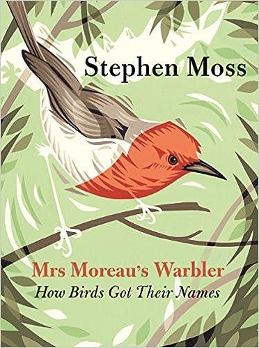 mrs moreau s warbler how birds got their names stephen moss