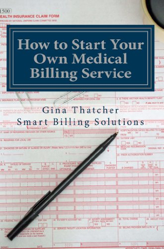 How to Start Your Own Medical Billing Service:  Becoming Self Employed Pdf