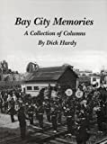Bay City Memories, a Collection of Columns