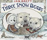 The Three Snow Bears by Jan Brett front cover
