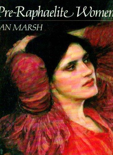 Pre-Raphaelite Women: Images of Femininity in Pre-Raphaelite Art by Jan Marsh (1989-05-03)