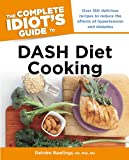 DASH Diet Cooking - The Complete Idiot's Guide, Deirdre Rawlings, 1615641661