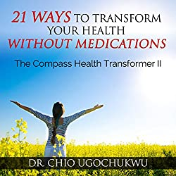 21 Ways To Transform Your Health Without Medications