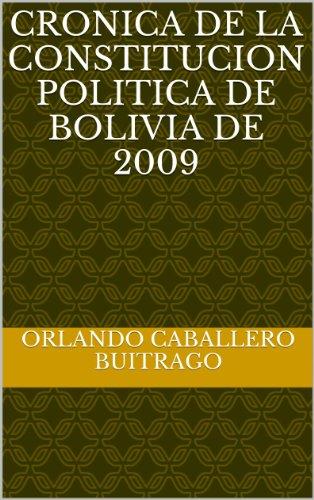 Descargar Libro Cronica De La Constitucion Politica De Bolivia De 2009 Orlando Caballero Buitrago