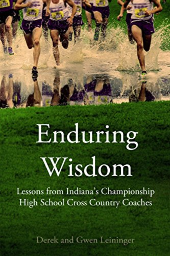 Download for free Enduring Wisdom: Lessons from Indiana's Championship High School Cross Country Coaches