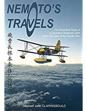 Nemoto's Travels: The Illustrated Saga of a Japanese Floatplane Pilot in the First Year of the Pacific War