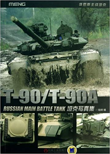 96cbd1cbc7ab A Pictorial Book of Tanks T-90 T-90A (Russian Main Battle Tanks) (Chinese  Edition)  Rui Ye  9787111423607  Amazon.com  Books