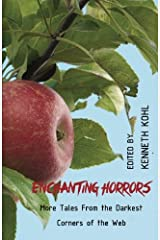 Enchanting Horrors: More Tales From the Darkest Corners of the Web (Volume 2) Paperback