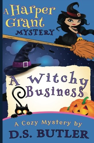 Read Online A Witchy Business (Harper Grant Mystery Series) (Volume 1) pdf epub