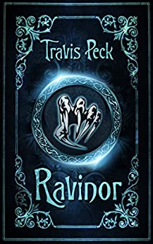 Ravinor (The Ravinor Saga Book 1) by [Peck, Travis]