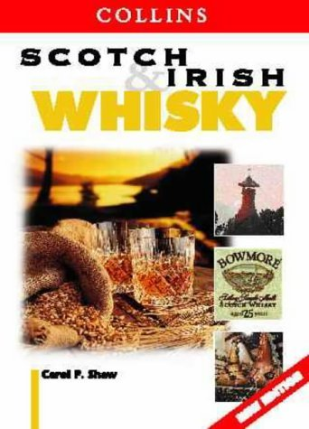 Scotch and Irish Whisky (Collins guide) by Carol P. Shaw (6-Mar-2000) Paperback ()