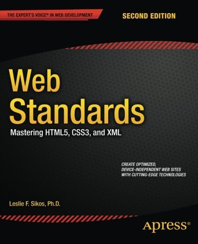 Web Standards: Mastering HTML5, CSS3, and XML by Ph.D., Leslie F. Sikos (2014-12-29)