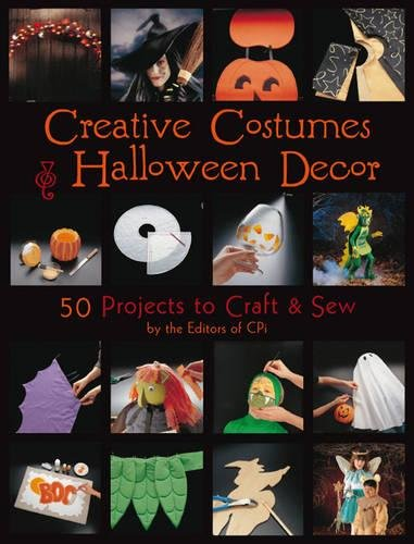 Creative Costumes & Halloween Decor: 50 Projects to Craft & (Creative Guys Halloween Costume Ideas)