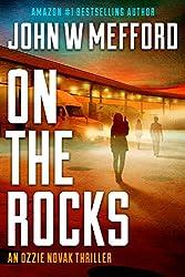 ON The Rocks (An Ozzie Novak Thriller, Book 3) (Redemption Thriller Series 15)