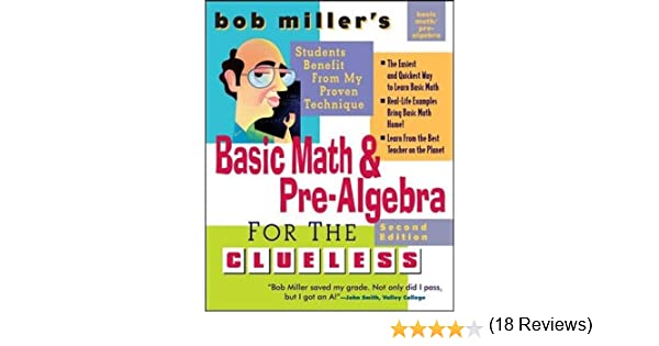 Bob Miller's Basic Math and Pre-Algebra for the Clueless, 2nd Ed ...