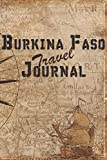 Burkina Faso Travel Journal: 6x9 Travel Notebook with prompts and Checklists perfect gift for your Trip to Burkina Faso for every Traveler