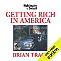 Getting Rich in America Rede von Brian Tracy Gesprochen von: Brian Tracy