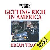 Getting Rich in America | Brian Tracy