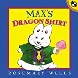 Max's Dragon Shirt, Rosemary Wells, 0613016874