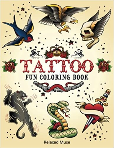Tattoo Fun Coloring Book (Relaxed Muse Coloring Books) (Volume 1 ...