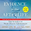 Evidence of the Afterlife: The Science of Near-Death Experiences Audiobook by Jeffrey Long, Paul Perry Narrated by Bob Dunsworth