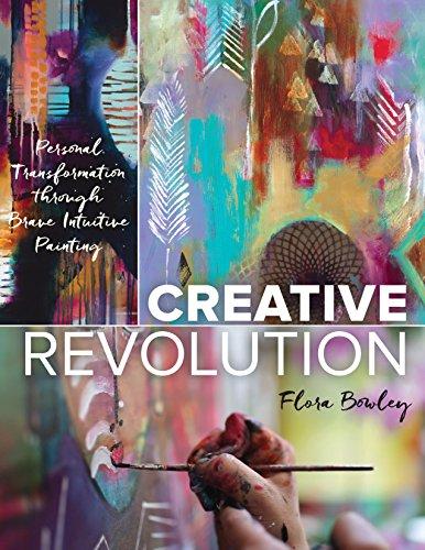 Creative Revolution: Personal Transformation through Brave Intuitive Painting Bravo Acrylic