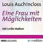 Eine Frau mit Möglichkeiten   Louis Auchincloss