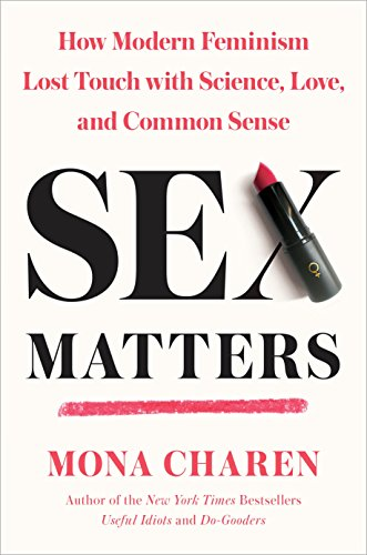 Sex Matters: How Modern Feminism Lost Touch with Science, Love, and Common Sense (Trap Maters)