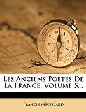 Les Anciens Poètes de la France, Volume 5..., François Guessard, 1271199084