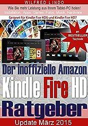 Amazon Kindle Fire HD - der inoffizielle Ratgeber: Tipps zu Installation, Apps, Games, Musik und Hardware. Kindle Fire HD 6 / Kindle Fire HD 7