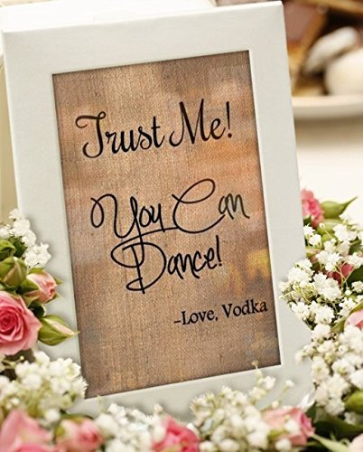 Wedding bar signs, rustic bar signs, Trust me you can dance love Vodka or other drink]()