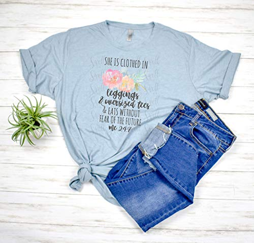 Funny Faith Tee   She Is Clothed In Leggings and Oversized Tees.Me 24:7   Next Level T-Shirt   Stonewash Denim   Unisex Fit   Size Large