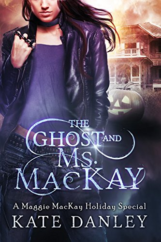The Ghost and Ms. MacKay: A Maggie MacKay Holiday Short Story (Maggie MacKay Holiday Special Book 1) -