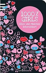 1000 % Girls: Alles, was Mädchen interessiert