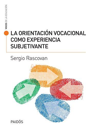 La orientación vocacional como experiencia subjetivante (Spanish Edition) by [RASCOVAN SERGIO]