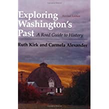 Exploring Washington?s Past: A Road Guide to History
