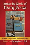 Inside the World of Harry Potter: Critical Essays on the Books and Films