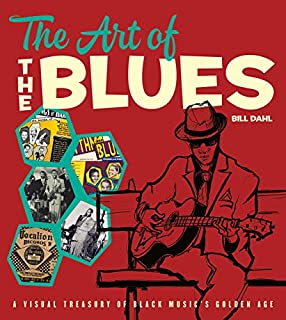 Book Cover: The Art of the Blues: A Visual Treasury of Black Music's Golden Age